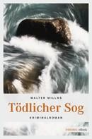Walter Millns: Tödlicher Sog ★★★★