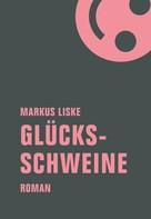 Markus Liske: Glücksschweine ★★★