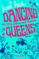 Jana Fuchs: Dancing Queens - Alle Wege führen nach Waterloo ★★★★★