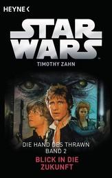 Star Wars™: Blick in die Zukunft - Die Hand von Thrawn - Band 2 - Roman