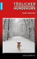 Heike Hübscher: Tödlicher Hundekurs ★★★★