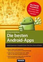 Die besten Android-Apps - Android-Systemtools - Fotografie & Freizeit - Büro-Tools, Schule und Studium