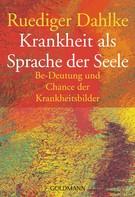 Ruediger Dahlke: Krankheit als Sprache der Seele ★★★