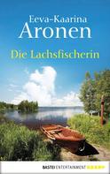 Eeva-Kaarina Aronen: Die Lachsfischerin