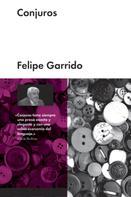 Felipe Garrido: Conjuros