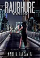 Martin Barkawitz: Raubhure ★