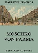 Karl Emil Franzos: Moschko von Parma
