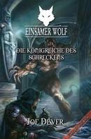 Joe Dever: Einsamer Wolf 06 - Die Königreiche des Schreckens