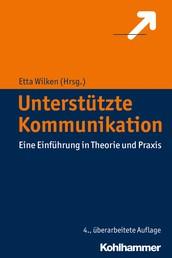 Unterstützte Kommunikation - Eine Einführung in Theorie und Praxis