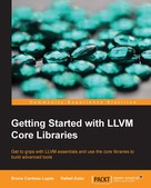 Bruno Cardoso Lopes: Getting Started with LLVM Core Libraries