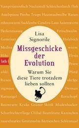 Missgeschicke der Evolution - Warum Sie diese Tiere trotzdem lieben sollten