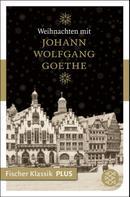 Ulrike-Christine Sander: Weihnachten mit Johann Wolfgang Goethe