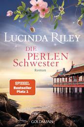 Die Perlenschwester - Roman - Die sieben Schwestern 4 -