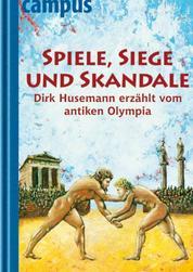 Spiele, Siege und Skandale - Dirk Husemann erzählt vom antiken Olympia