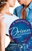 K. Bromberg: Driven. Bittersüßer Schmerz ★★★★★