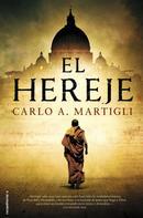 Carlo A. Martigli: El hereje