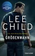 Lee Child: Größenwahn ★★★★