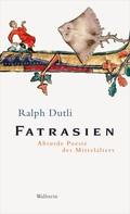 Ralph Dutli: Fatrasien