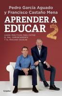 Pedro García Aguado: Aprender a educar 2