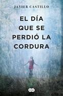 Javier Castillo: El día que se perdió la cordura