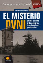 El misterio Ovni - Un alto secreto al descubierto: investigaciones y evidencias