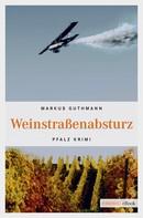 Markus Guthmann: Weinstraßenabsturz ★★★★