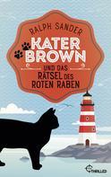 Ralph Sander: Kater Brown und das Rätsel des Roten Raben ★★★★★