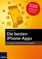 Thomas Schirmer: Die besten iPhone-Apps