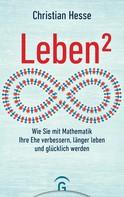 Christian Hesse: Leben² ★★★★★