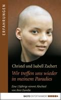 Christel Zachert: Wir treffen uns wieder in meinem Paradies ★★★★★