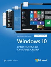 Windows 10 (Microsoft Press) - Einfache Anleitungen für wichtige Aufgaben