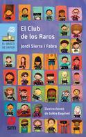 Jordi Sierra i Fabra: El Club de los Raros