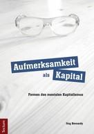 Jörg Bernardy: Aufmerksamkeit als Kapital