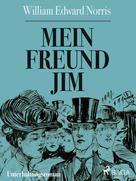W. E. Norris: Mein Freund Jim