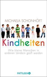 Kindheiten - Wie kleine Menschen in anderen Ländern groß werden