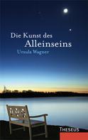 Ursula Wagner: Die Kunst des Alleinseins ★★★★