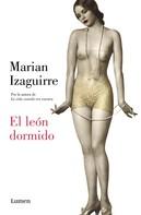 Marian Izaguirre: El león dormido
