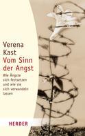 Verena Kast: Vom Sinn der Angst