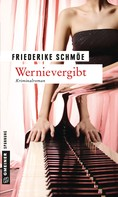 Friederike Schmöe: Wernievergibt ★★★★