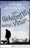 Xavier de Moulins: Das Geheimnis meines Vaters ★★★★