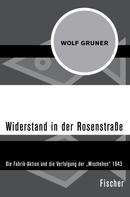 Wolf Gruner: Widerstand in der Rosenstraße ★★★