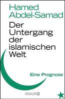 Hamed Abdel-Samad: Der Untergang der islamischen Welt ★★★★★