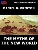 Daniel G. Brinton: The Myths Of The New World