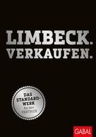 Martin Limbeck: Limbeck. Verkaufen.