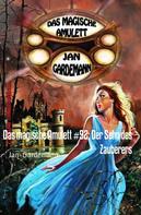 Jan Gardemann: Das magische Amulett #92: Der Sohn des Zauberers