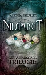 NILAMRUT - die Trilogie - Gesamtausgabe Band 1 - 3