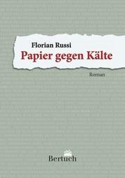Papier gegen Kälte - Roman