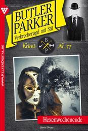Butler Parker 77 - Kriminalroman - Hexenwochenende