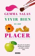 Salas, Gemma: Vivir bien es un placer