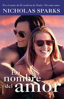 Nicholas Sparks: En nombre del amor